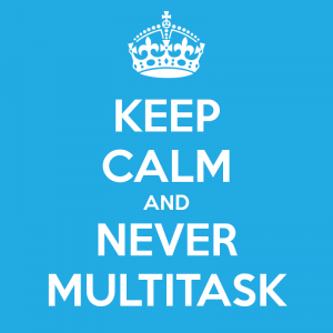 keep-calm-and-never-multitask